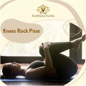 Knees Rock Pose for back pain